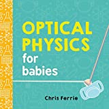img - for Optical Physics for Babies (Baby University) book / textbook / text book