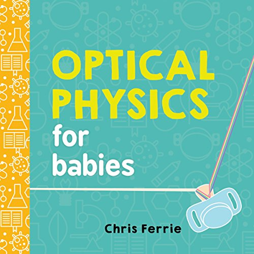 Optical Physics for Babies (Baby University) cover