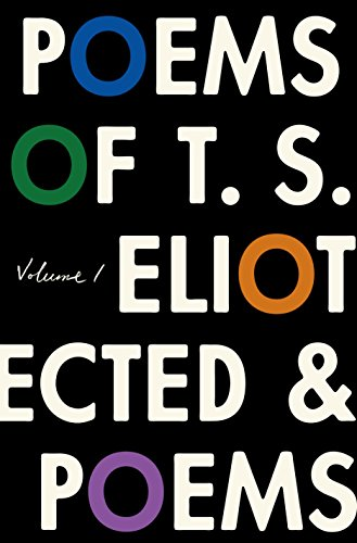 The Poems of T. S. Eliot: Volume I: Collected and Uncollected Poems (English Edition)