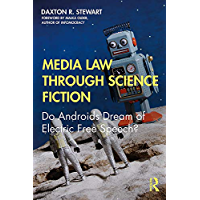 Image for Media Law Through Science Fiction: Do Androids Dream of Electric Free Speech?