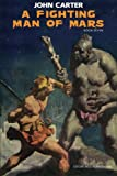John Carter: A Fighting Man of Mars (Book 7) (John Carter: Barsoom Series) (Volume 7)