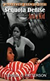 Sequoia Denise, Just A Kid, Teresa D. Patterson, 0982657072