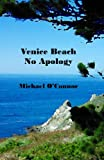 Venice Beach No Apology, Michael O'Connor, 1482696452