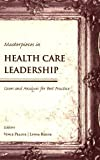 Masterpieces in Health Care Leadership, Vincent Pelote and Lynne Route, 0763738808