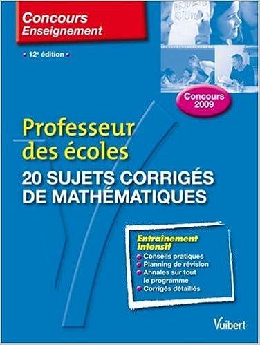 En ligne téléchargement gratuit 20 sujets corrigés de mathématiques : Professeur des écoles pdf