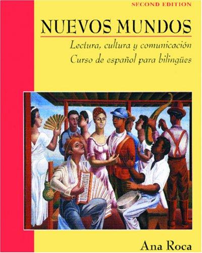 Nuevos Mundos: Lectura, cultura y comunicaci?n / Curso de espa?ol para bilingües