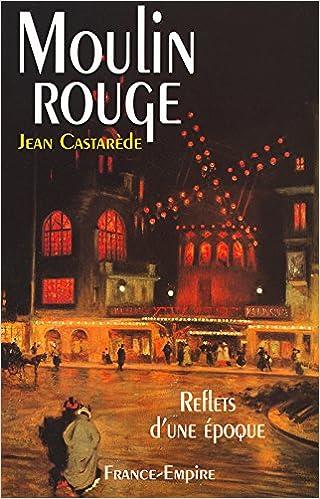 Téléchargez des livres électroniques gratuits LE MOULIN ROUGE in French PDF