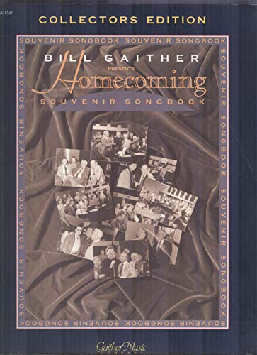 Collectors Edition Bill Gaither Homcoming Souvenir Songbook