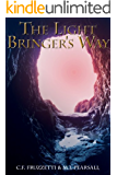 The Light Bringer's Way (The Light Bringer Series Book 2)