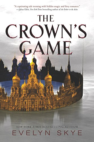 The Crown's Game: Amazon.co.uk: Skye, Evelyn: Books