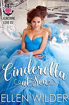 Cinderella at Sea (Launching Love Book 2) by [Wilder, Ellen]