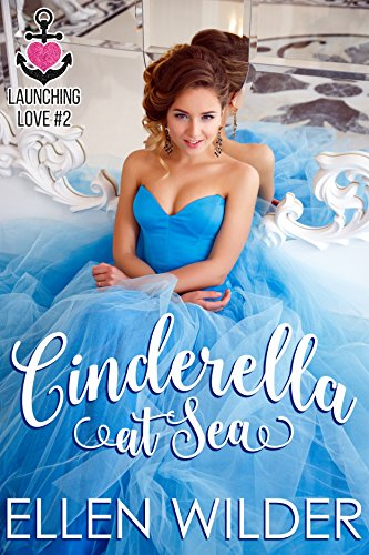 Cinderella at Sea (Launching Love Book 2)