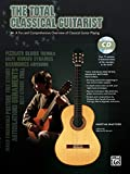 The Total Classical Guitarist: A Fun and Comprehensive Overview of Classical Guitar Playing , Book & CD (The Total Guitarist)