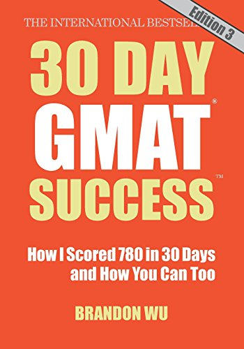 Pdf Test Preparation 30 Day GMAT Success, Edition 3: How I Scored 780 on the GMAT in 30 Days and How You Can Too!