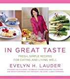 In Great Taste: Fresh, Simple Recipes for Eating and Living Well: A Cookbook