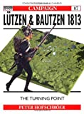 img - for L?en & Bautzen 1813: The Turning Point (Campaign) by Peter Hofschrorer (2001-04-25) book / textbook / text book