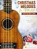 Christmas Melodies for Ukulele: Melody, Tab, Lyrics & Chords