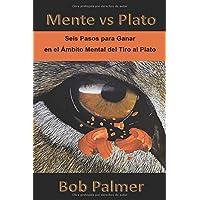 Mente vs Plato: Seis Pasos para Ganar en