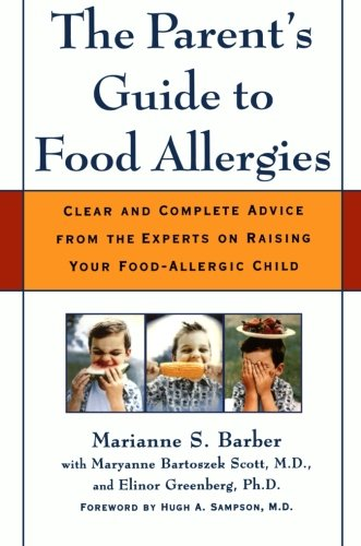 o Food Allergies: Clear and Complete Advice from the Experts on Raising Your Food-Allergic Child ()