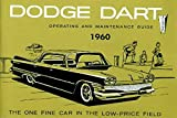 A MUST FOR OWNERS, MECHANICS & RESTORERS - THE 1960 DODGE DART OWNERS INSTRUCTION & OPERATING MANUAL - USERS GUIDE For 1960 Dart, including Seneca, Pioneer, & Phoenix. 60