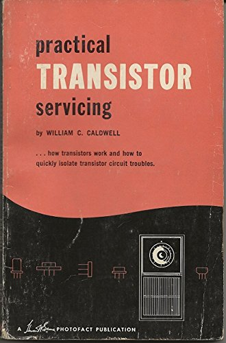 Practical transistor servicing (A Howard W. Sams photofact publication. PTC-1)