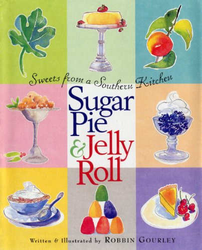 (Sugar Pie and Jelly Roll: Sweets from a Southern Kitchen)