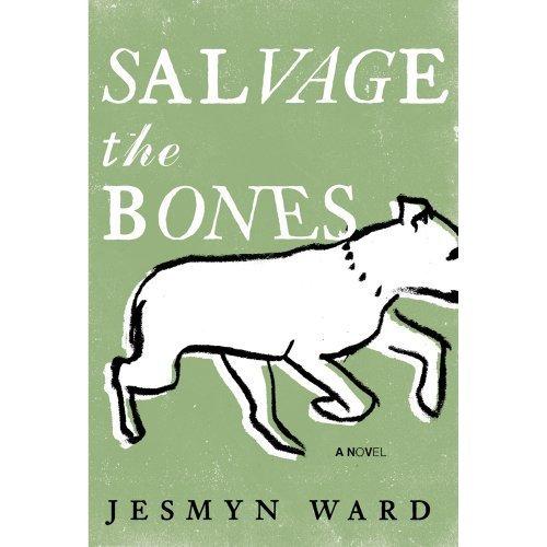 Jesmyn Ward'sSalvage the Bones: A Novel [Hardcover]2011