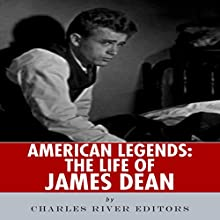 American Legends: The Life of James Dean Audiobook by  Charles River Editors Narrated by Dan Gallagher