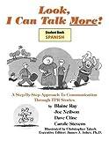Look I Can Talk More! Mirame, Puedo Hablar Mas! Un Sistema Paso a Paso a la Communication Por Medio de Cuentos TPR (Student Workbook) (English and Spanish Edition)