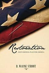 Restoration: God's Plan for America by D Wayne Strout (2014-05-16) Paperback