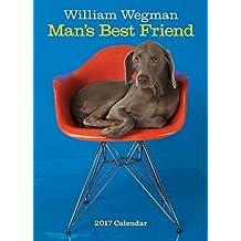 William Wegman Man's Best Friend 2017 Wall Calendar