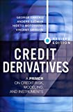 img - for Credit Derivatives, Revised Edition: A Primer on Credit Risk, Modeling, and Instruments (2nd Edition) book / textbook / text book