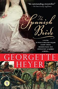 The Spanish Bride: A Novel of Love and War (Historical Romances) by [Heyer, Georgette]