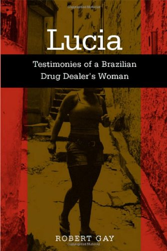 Lucia: Testimonies Of A Brazilian (Voices Of Latin American Life) [Robert Gay] (Tapa Blanda)