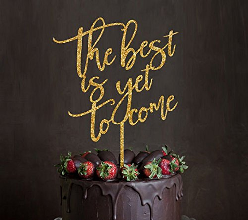 The Best Is Yet To Come Cake Topper, Acrylic Gold Script Wedding Engagement Gift Ceremony Decor Cake Toppers