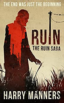Ruin (The Ruin Saga Book 1) by [Manners, Harry]