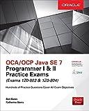 OCA/OCP Java SE 7 Programmer I & II Practice Exams (Exams 1Z0-803 & 1Z0-804) (Oracle Press) by Bates, Bert, Sierra, Katherine (January 31, 2016) Paperback 2