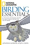 National Geographic Birding Essentials, Jonathan Alderfer and Jon L. Dunn, 1426201354