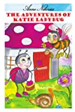 The Adventures of Katie Ladybug, Anne Nikovics, 1418439975
