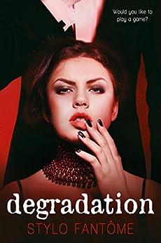 Degradation (The Kane Trilogy Book 1) by [Fantôme, Stylo]