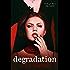 Degradation (The Kane Trilogy Book 1)
