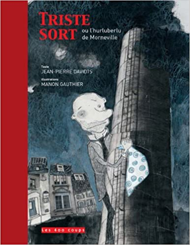 Triste sort ou lhurluberlu de Morneville: Jean-Pierre ...