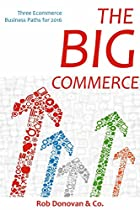 The Big Commerce Bundle: Three Ecommerce Business Paths