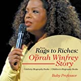 img - for From Rags to Riches: The Oprah Winfrey Story - Celebrity Biography Books | Children's Biography Books book / textbook / text book