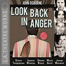 Look Back in Anger Performance Auteur(s) : John Osborne Narrateur(s) : Steven Brand, Moira Quirk, Simon Templeman, James Warwick, Joanne Whalley