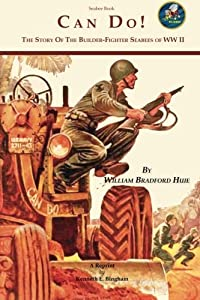 Seabee Book, Can Do: The Story of the Seabees during WW II covering all theaters of the war. from CreateSpace Independent Publishing Platform