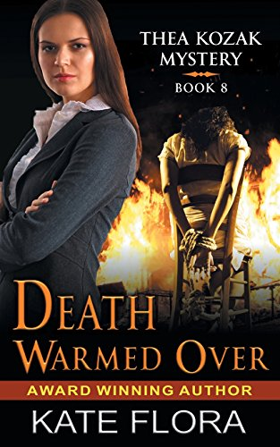 Death Warmed Over (the Thea Kozak Mystery Series, Book 8) [Flora, Kate] (Tapa Blanda)