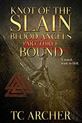 Knot of the Slain: Part Three: BOUND (Blood Angels Book 3)