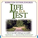 Life Is a Test: How to Meet Life's Challenges Successfully Audiobook by Esther Jungreis Narrated by Mare Winningham