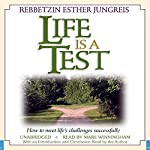 Life Is a Test: How to Meet Life's Challenges Successfully | Esther Jungreis